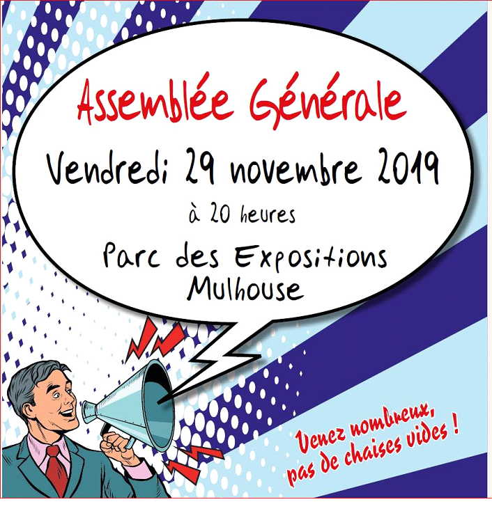 à vos Agendas pour l' Assemblée Générale du 29 Novembre 20:00 Parc des Expositions, Mulhouse